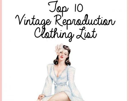 Top 10 Vintage Reproduction Clothing List