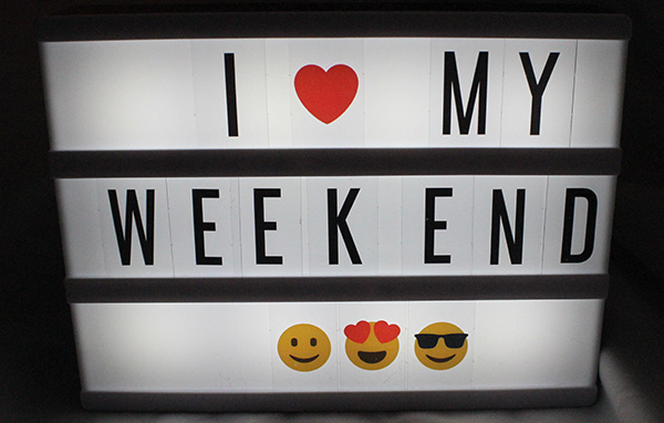 why I love the weekend